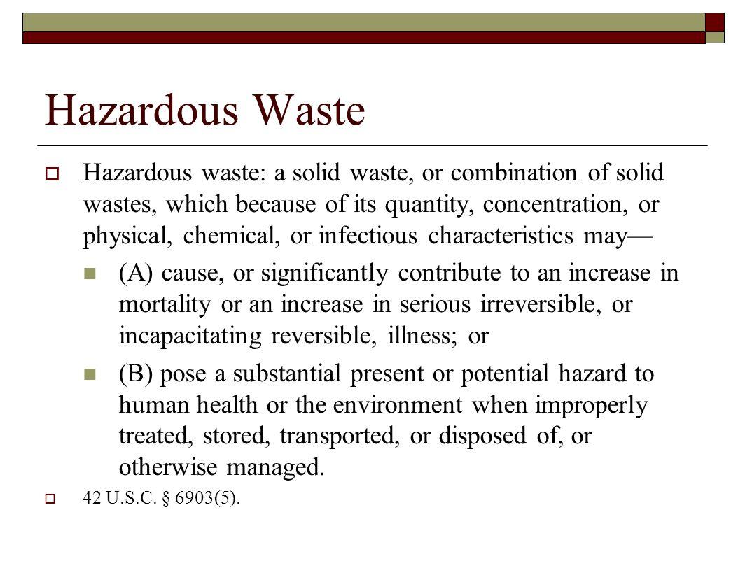 Hazardous wastes  EPA provided with authority to identify and list hazardous wastes.