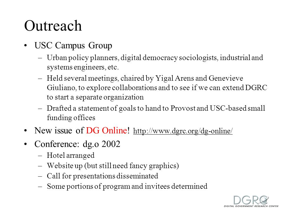 Outreach USC Campus Group –Urban policy planners, digital democracy sociologists, industrial and systems engineers, etc.