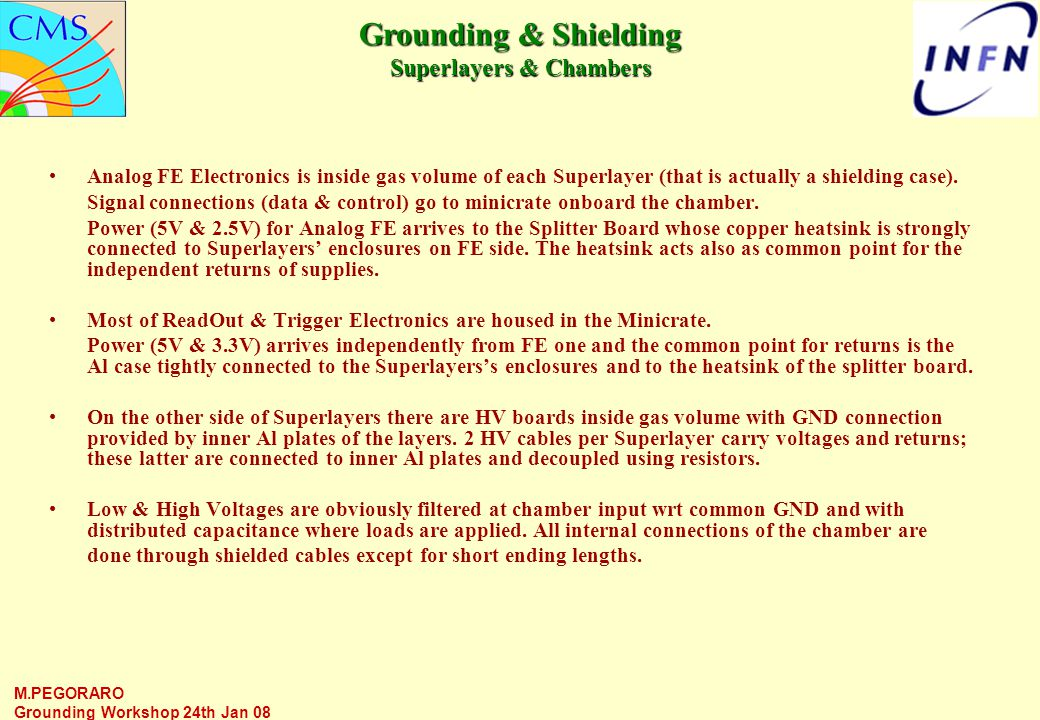 M.PEGORARO Grounding Workshop 24th Jan 08 shield of HV cable HV ref Sig ref LV ref Input node Inside Superlayer Al Plates