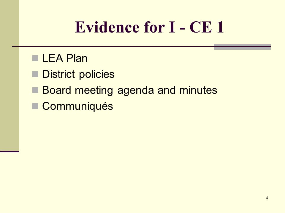 4 Evidence for I - CE 1 LEA Plan District policies Board meeting agenda and minutes Communiqués