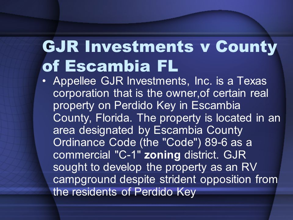 GJR Investments v County of Escambia FL Appellee GJR Investments, Inc.