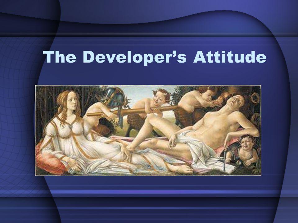 The Developer's Attitude