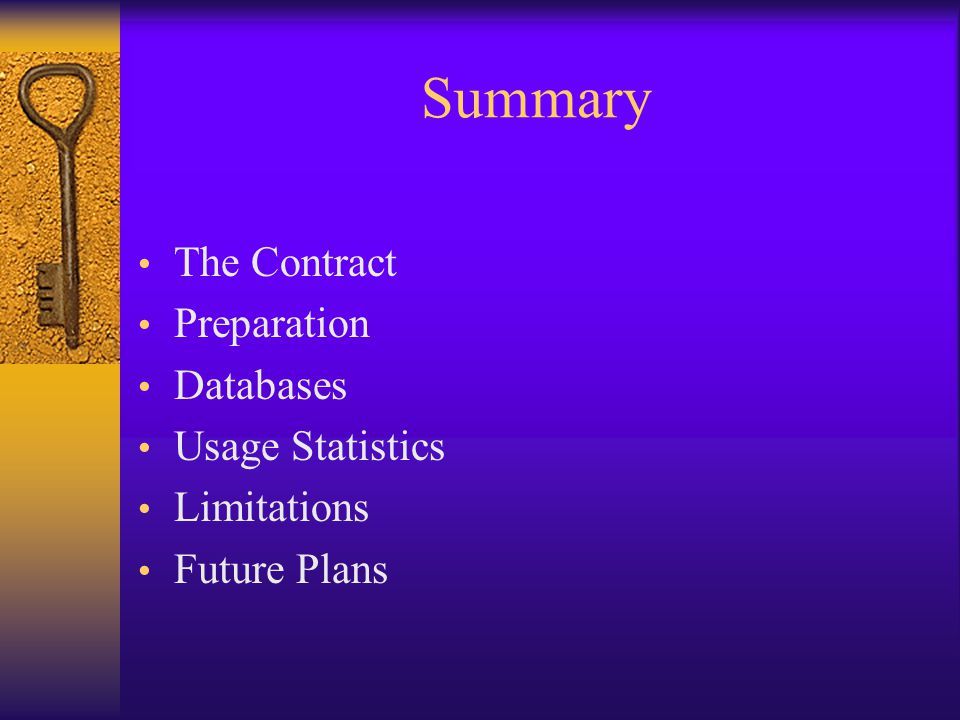 Summary The Contract Preparation Databases Usage Statistics Limitations Future Plans
