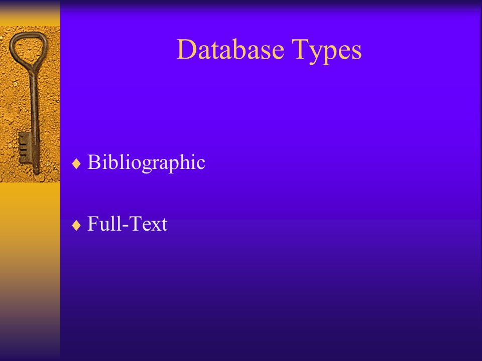 Database Types  Bibliographic  Full-Text