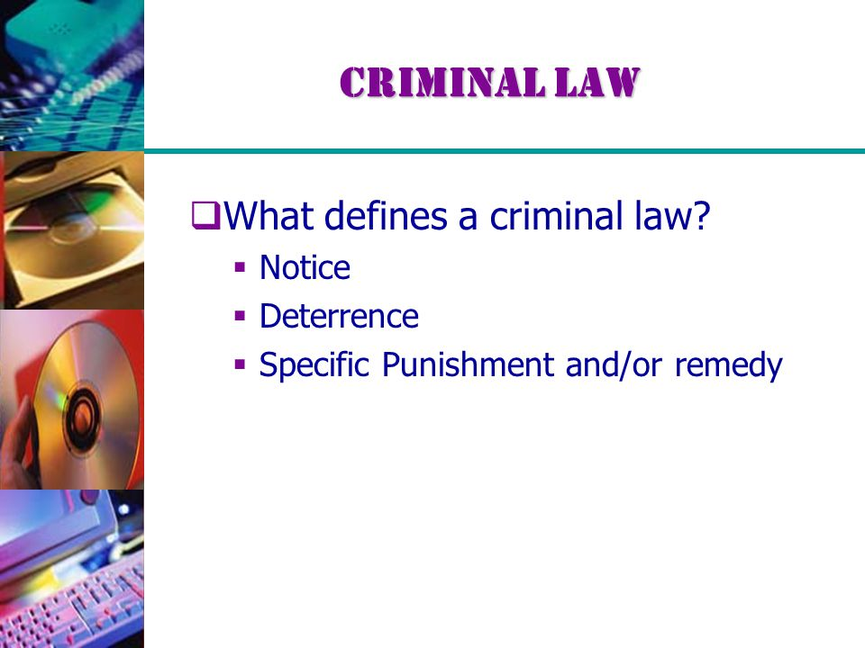 Criminal Law  What defines a criminal law.