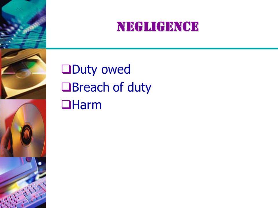 Negligence  Duty owed  Breach of duty  Harm