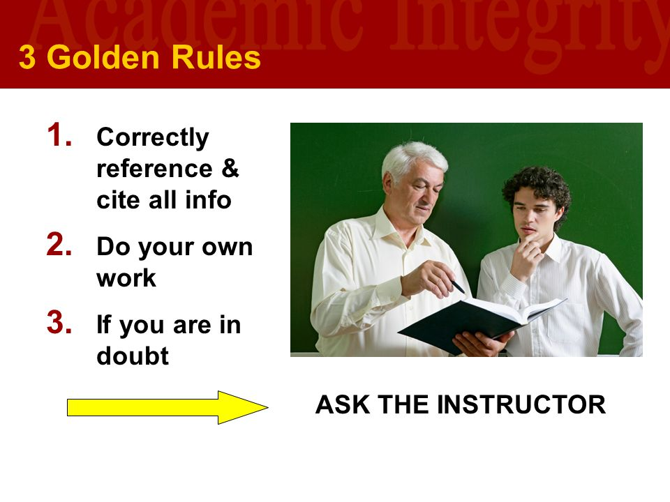 University of Southern California U S C L I B R A R I E S 3 Golden Rules 1. Correctly reference & cite all info 2. Do your own work 3. If you are in d