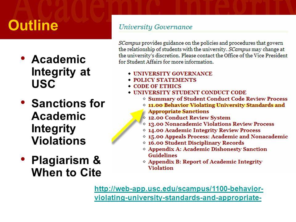 University of Southern California U S C L I B R A R I E S Outline Academic Integrity at USC Sanctions for Academic Integrity Violations Plagiarism & W