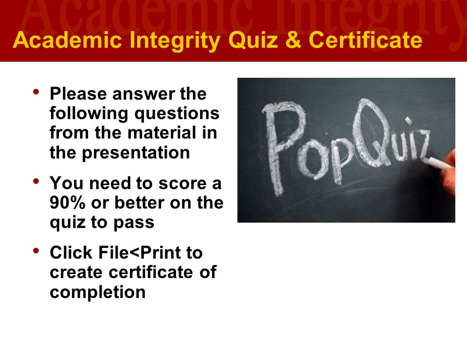 University of Southern California U S C L I B R A R I E S Academic Integrity Quiz & Certificate Please answer the following questions from the materia
