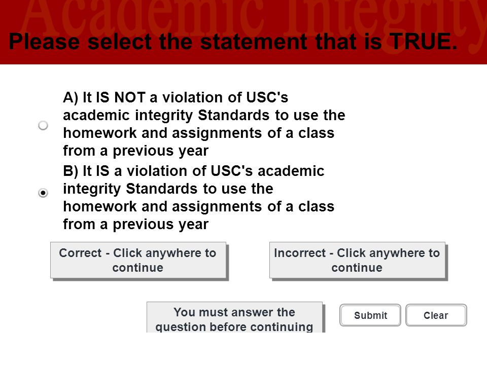 University of Southern California U S C L I B R A R I E S Please select the statement that is TRUE. Correct - Click anywhere to continue Incorrect - C