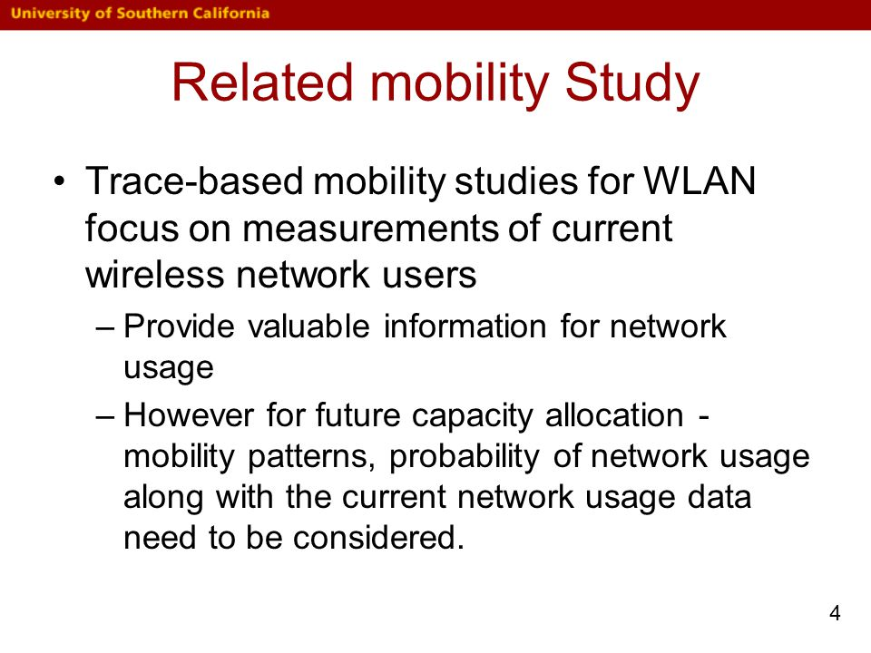 Future Work Further validate and extend the WWP mobility model with USC's syslog traces.