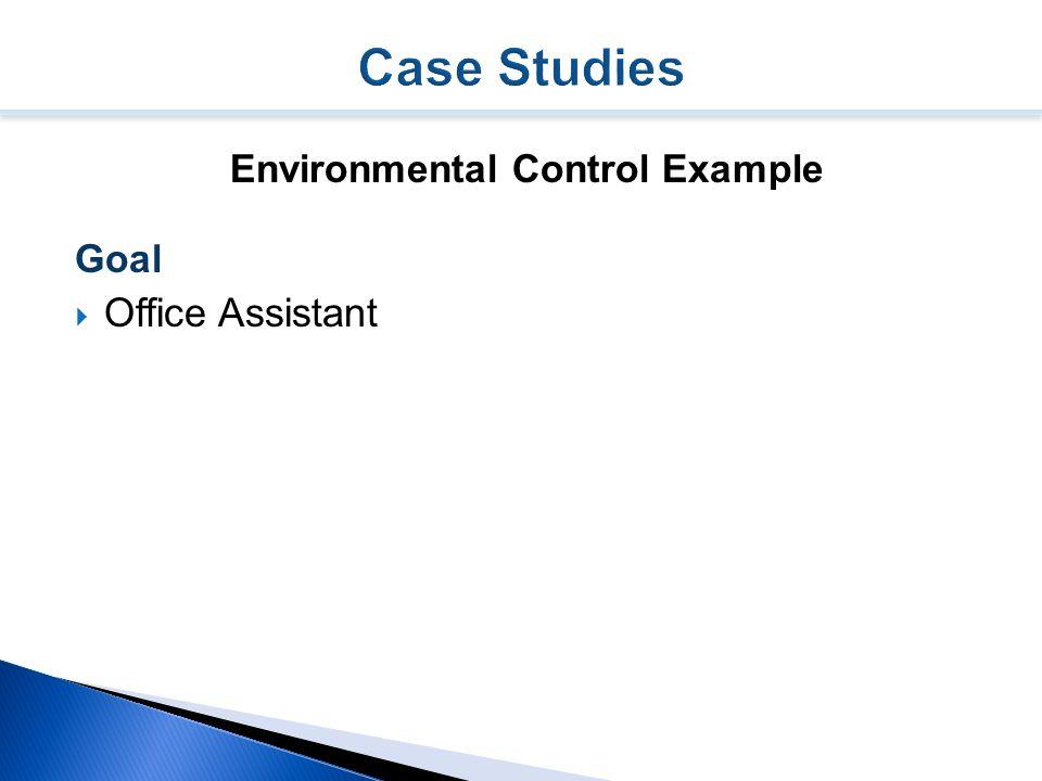 Environmental Control Example Goal  Office Assistant