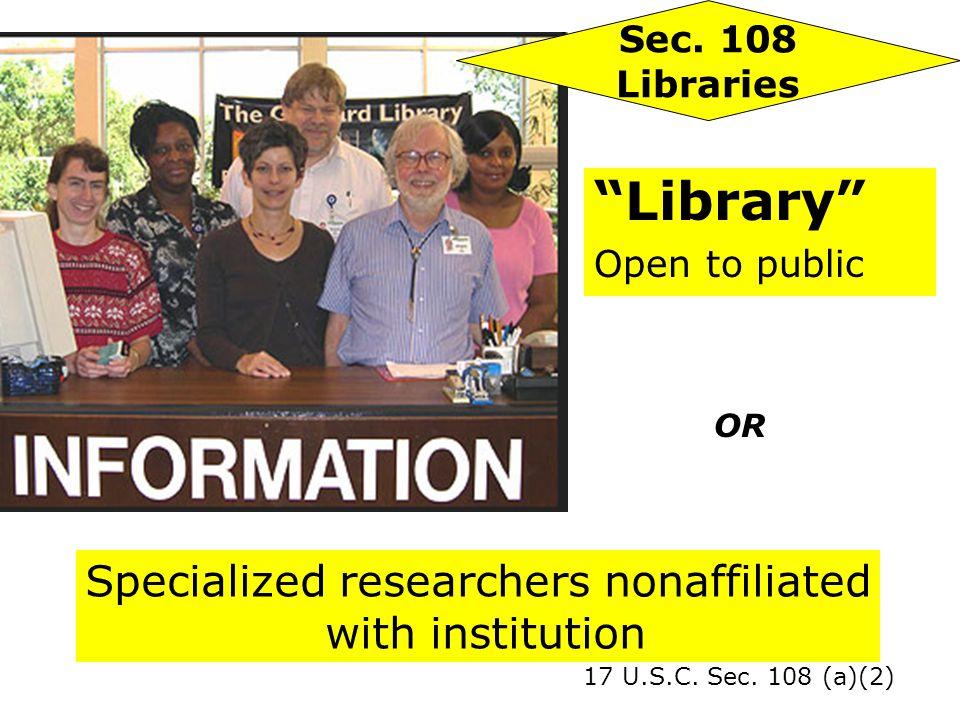 Library Open to public 17 U.S.C.Sec. 108 (a)(2) Sec.