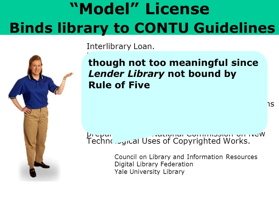 Model License Binds library to CONTU Guidelines Interlibrary Loan.