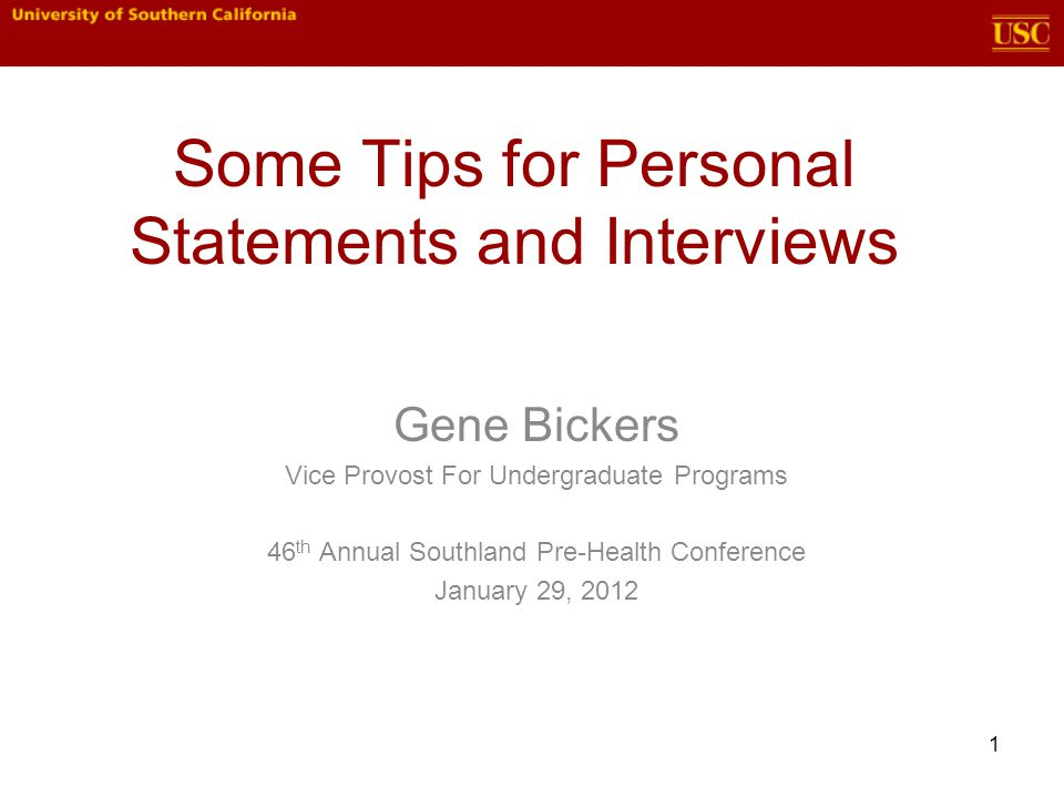 2 SUMMARY Personal statements and interviews are ways to express to an Admissions Committee who you are – what makes you unique There are many resources at USC, on-line, and in print to help you get ready It pays to be prepared