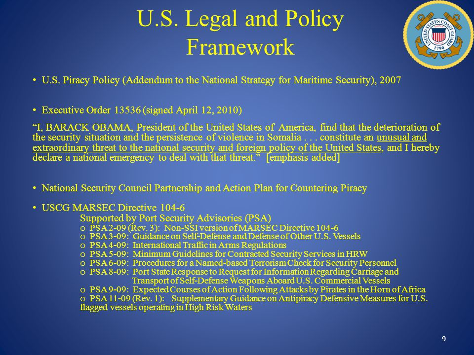 U.S. Legal and Policy Framework 9 U.S. Piracy Policy (Addendum to the National Strategy for Maritime Security), 2007 Executive Order 13536 (signed Apr