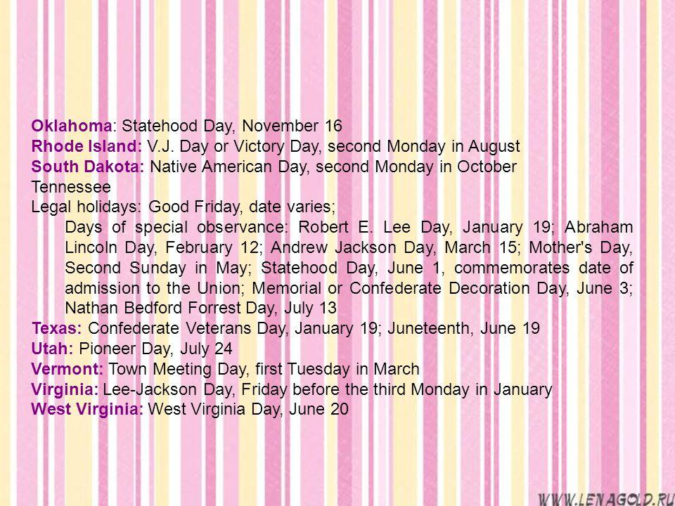 Oklahoma: Statehood Day, November 16 Rhode Island: V.J.