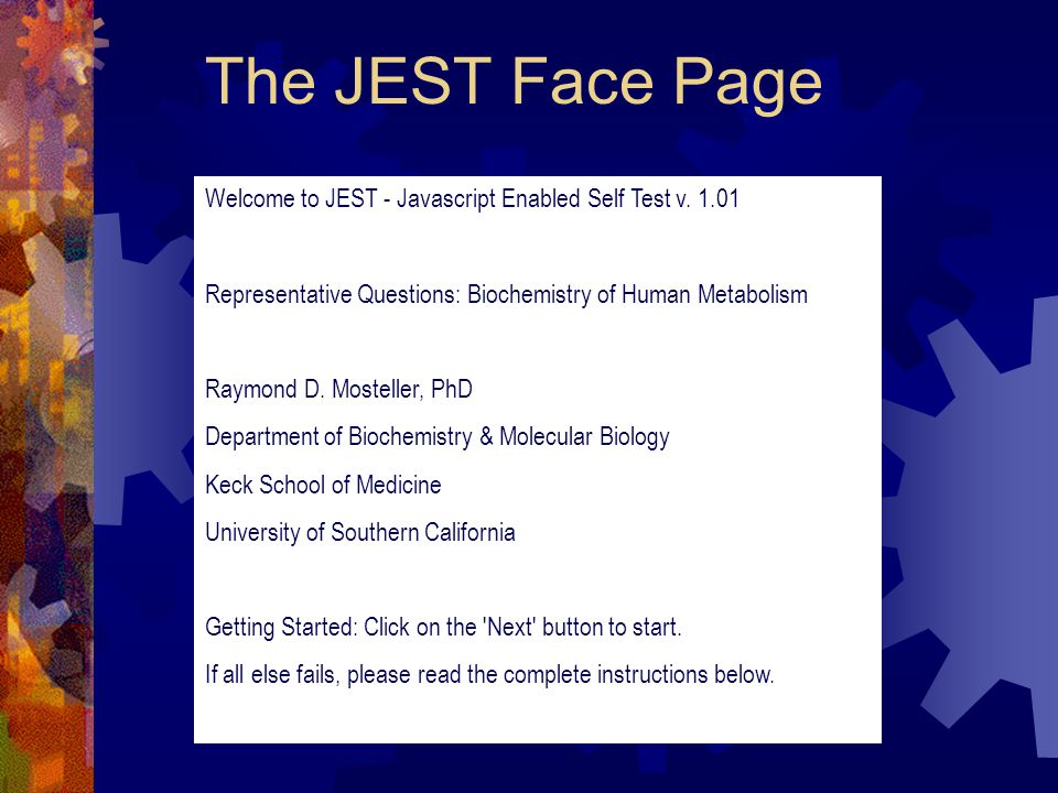 The JEST Face Page Welcome to JEST - Javascript Enabled Self Test v.