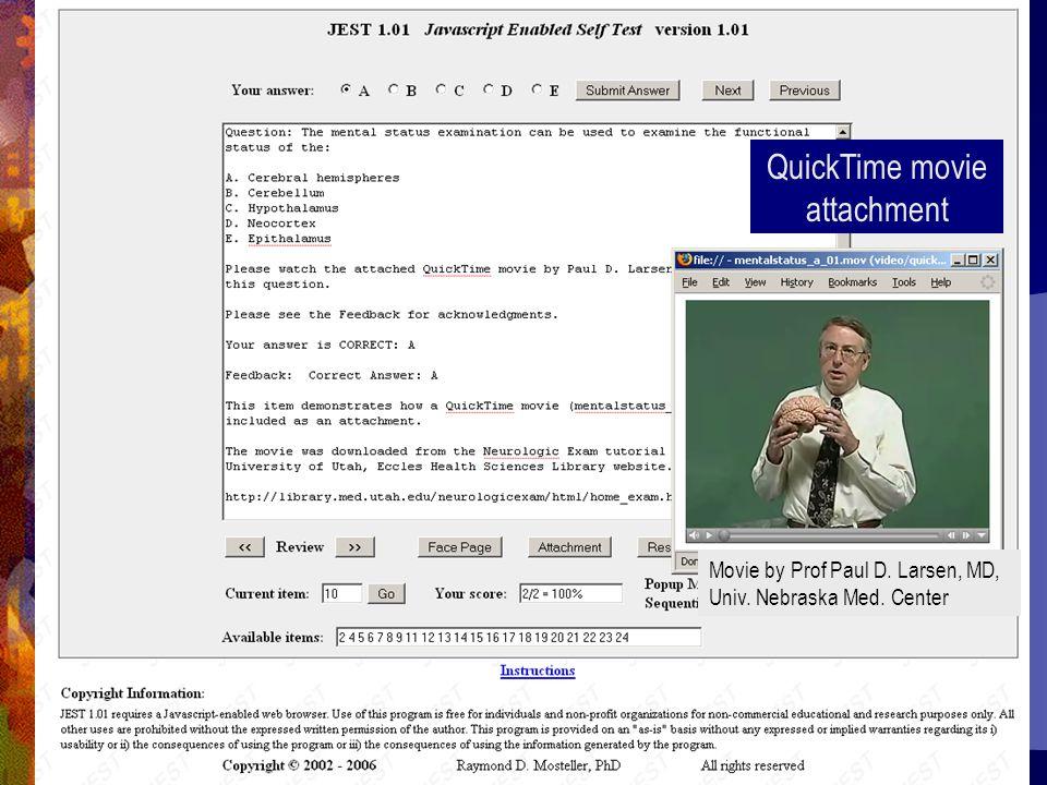 QuickTime movie attachment Movie by Prof Paul D. Larsen, MD, Univ. Nebraska Med. Center