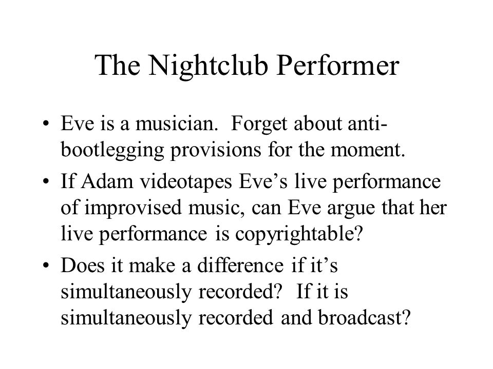 The Nightclub Performer Eve is a musician.