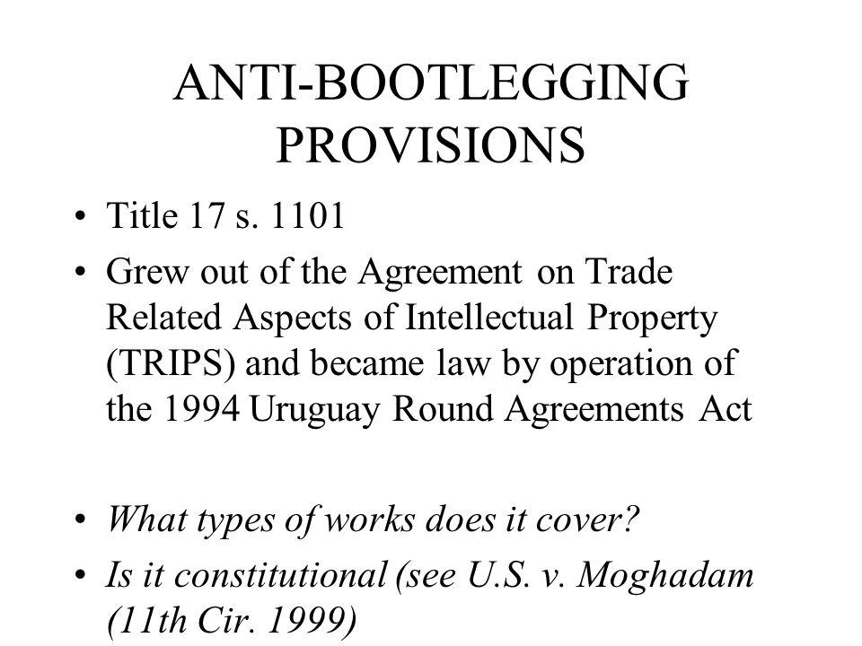 ANTI-BOOTLEGGING PROVISIONS Title 17 s.