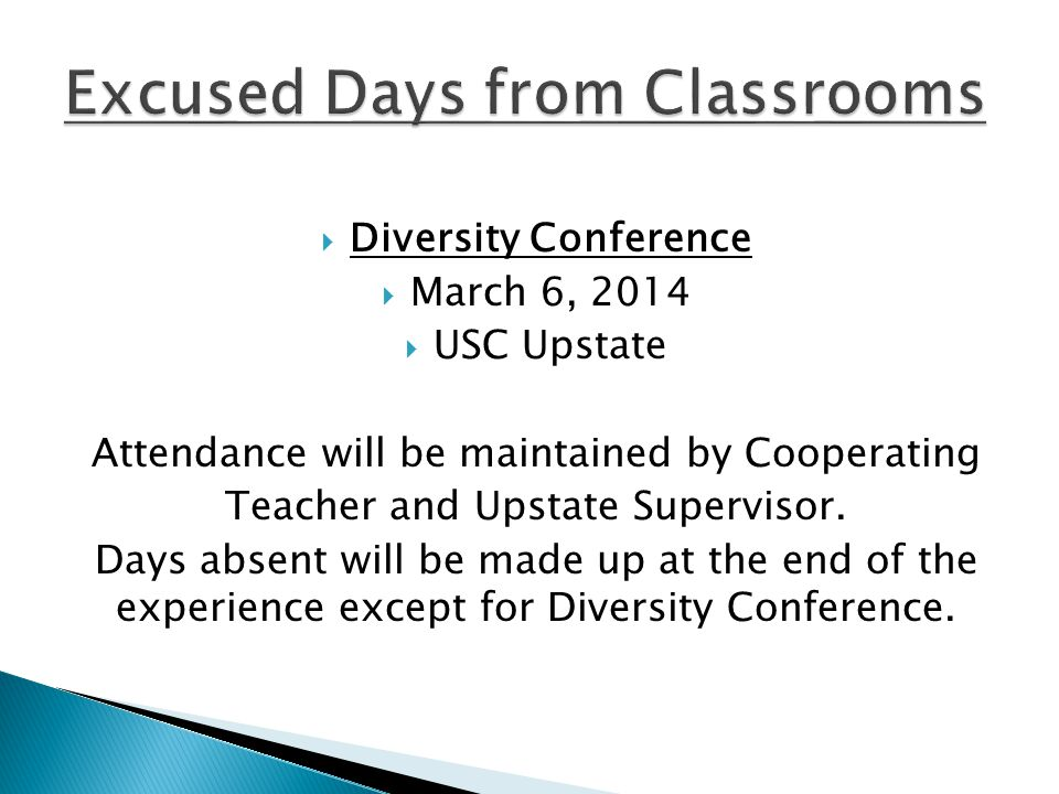  Diversity Conference  March 6, 2014  USC Upstate Attendance will be maintained by Cooperating Teacher and Upstate Supervisor.