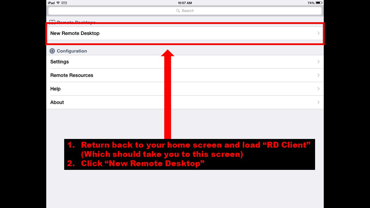 1.Return back to your home screen and load RD Client (Which should take you to this screen) 2.Click New Remote Desktop