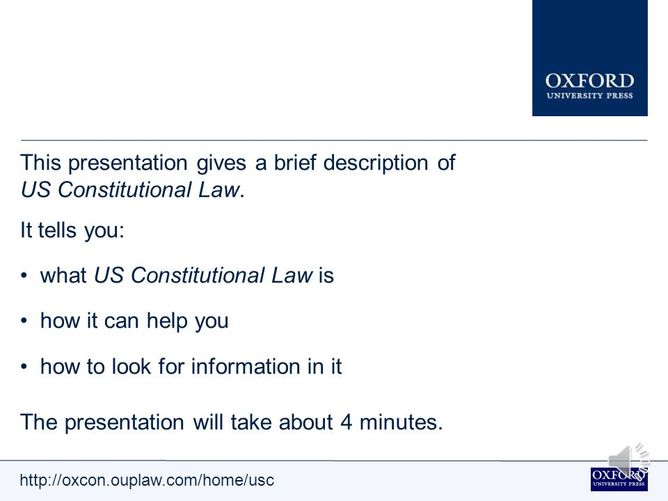 http://oxcon.ouplaw.com/home/usc Overview This presentation gives a brief description of US Constitutional Law.