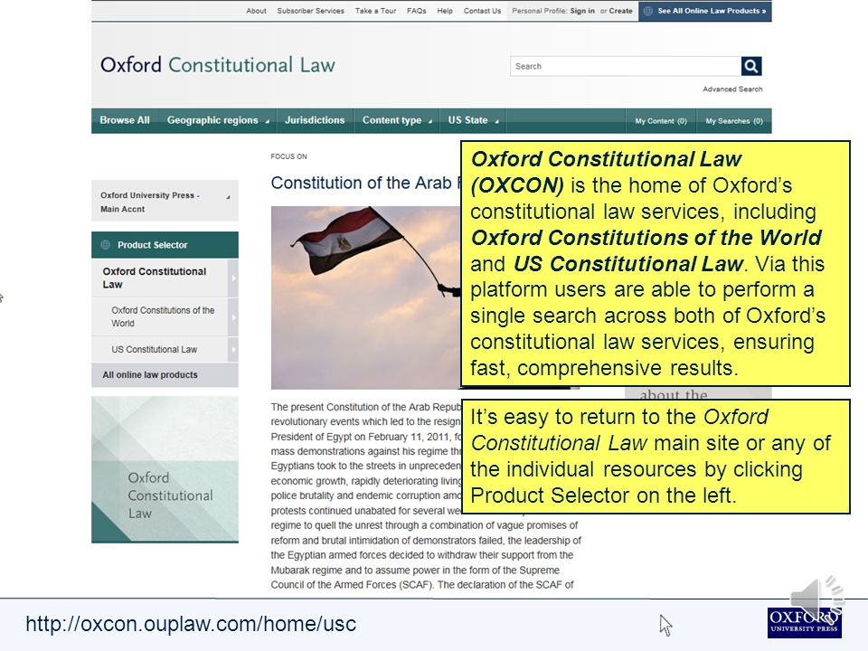 http://oxcon.ouplaw.com/home/usc Oxford Constitutional Law (OXCON) is the home of Oxford's constitutional law services, including Oxford Constitutions of the World and US Constitutional Law.