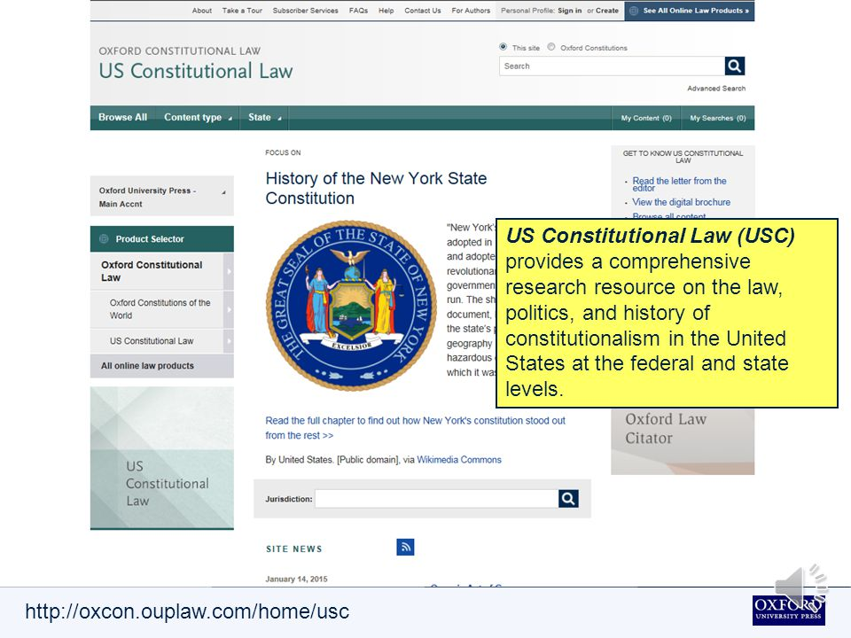 http://oxcon.ouplaw.com/home/usc US Constitutional Law (USC) provides a comprehensive research resource on the law, politics, and history of constitutionalism in the United States at the federal and state levels.