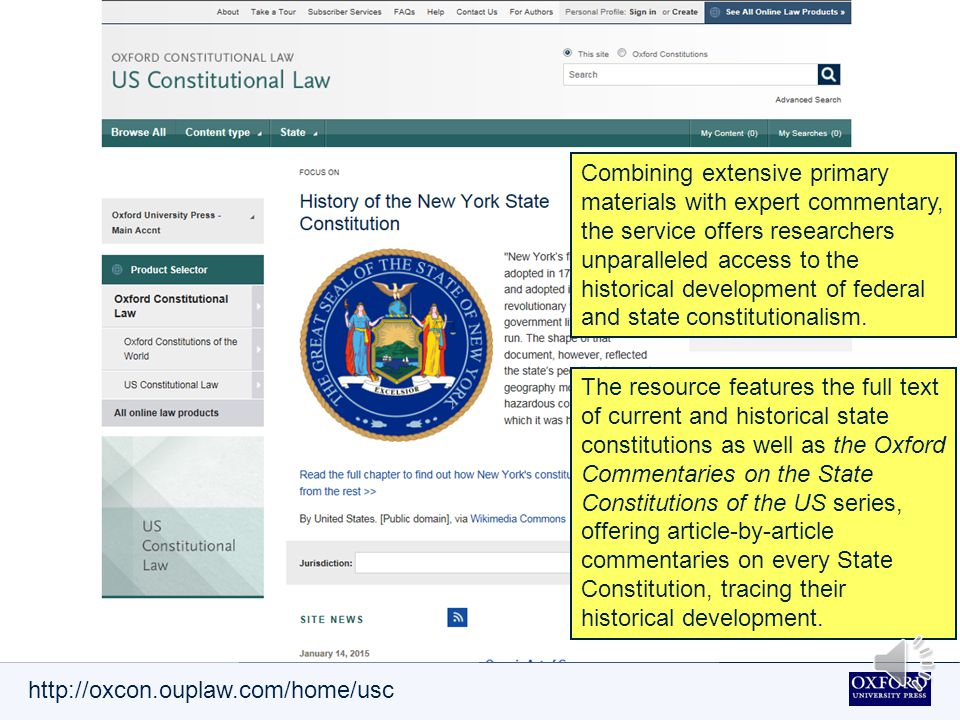 http://oxcon.ouplaw.com/home/usc The resource features the full text of current and historical state constitutions as well as the Oxford Commentaries on the State Constitutions of the US series, offering article-by-article commentaries on every State Constitution, tracing their historical development.