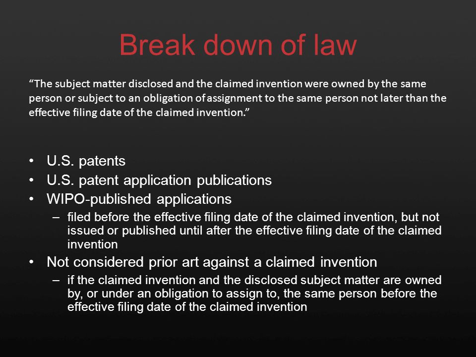 Break down of law Inventor's previous public disclosure of the subject matter was –more than one year before the effective filing date of the claimed invention Inventor's own disclosure is prior art under section 102(a)(1) that does not fall within any exception in section 102(b)(1) A disclosure of subject in a U.S.