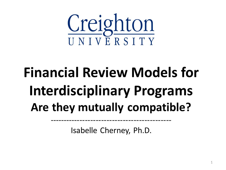 Financial Review Models for Interdisciplinary Programs Are they mutually compatible.