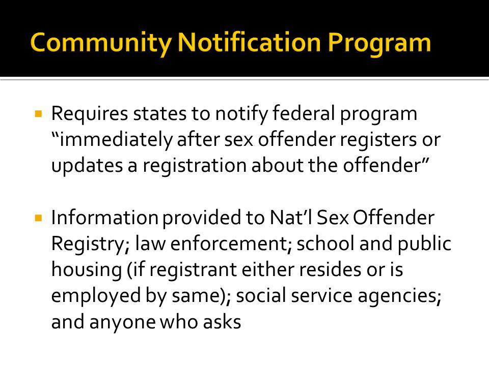 " Requires states to notify federal program ""immediately after sex offender registers or updates a registration about the offender""  Information prov"