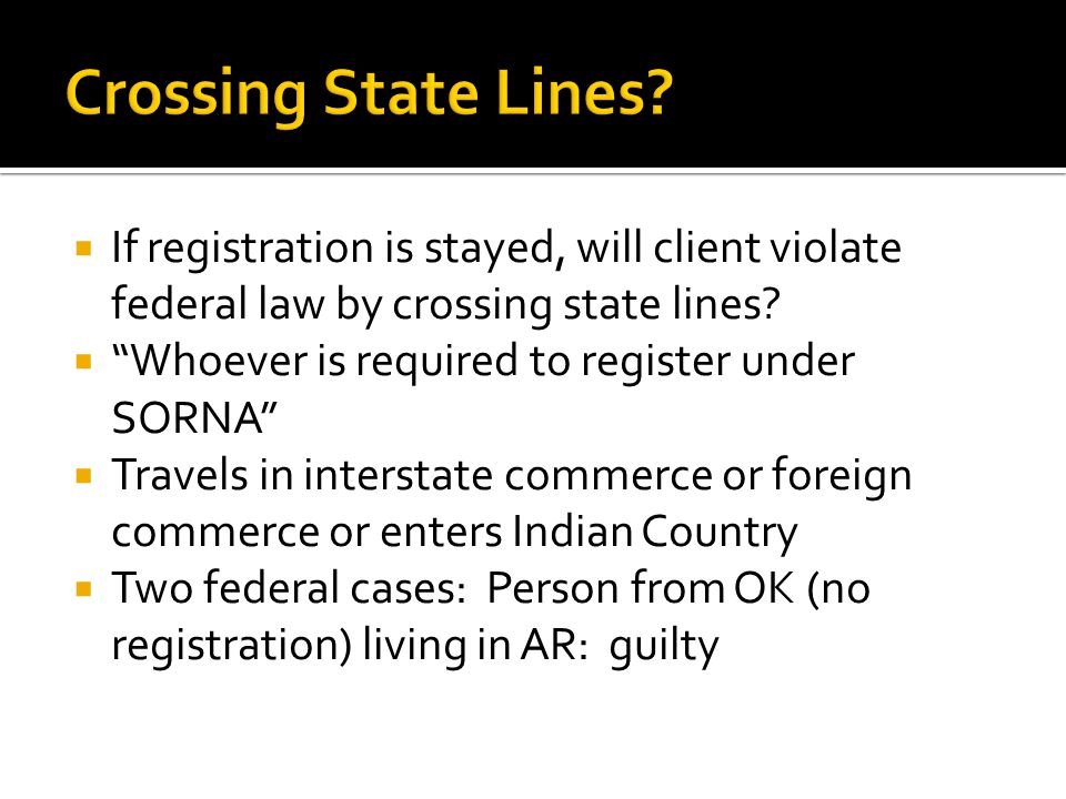  If registration is stayed, will client violate federal law by crossing state lines.