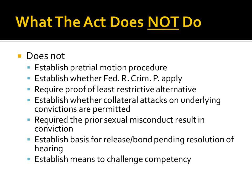  Does not  Establish pretrial motion procedure  Establish whether Fed.