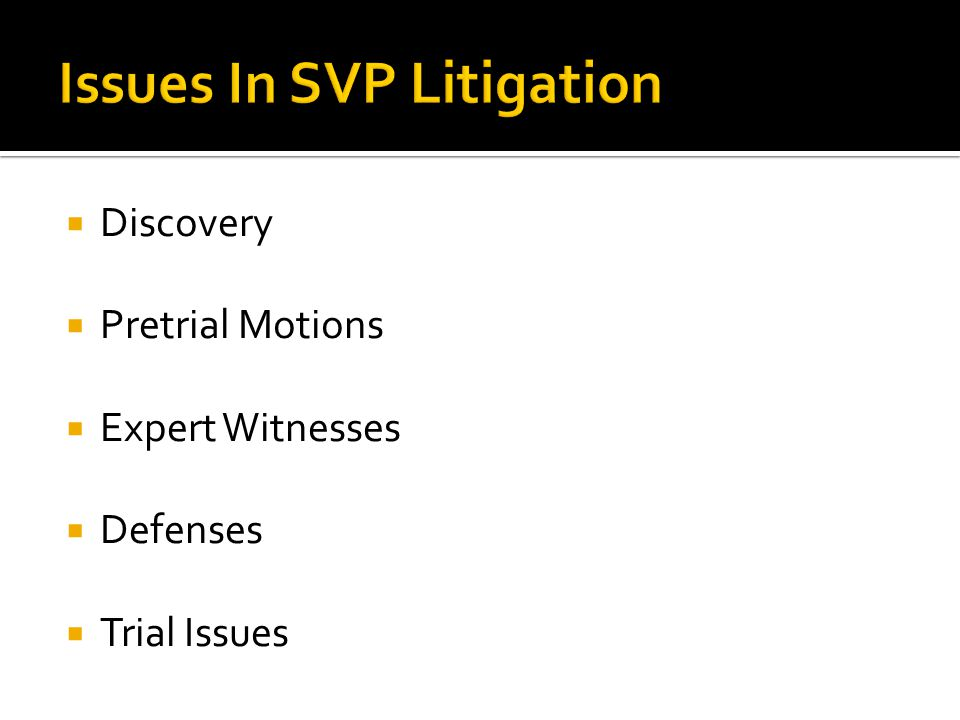  Discovery  Pretrial Motions  Expert Witnesses  Defenses  Trial Issues