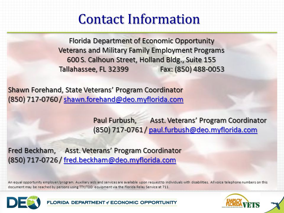 Florida Department of Economic Opportunity Veterans and Military Family Employment Programs 600 S. Calhoun Street, Holland Bldg., Suite 155 Tallahasse