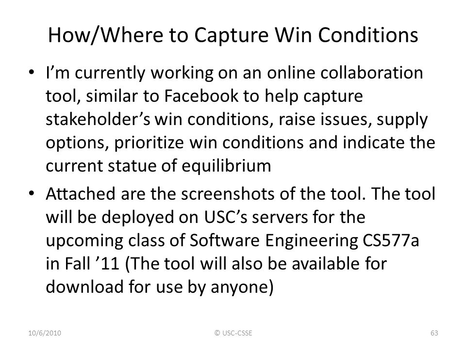How/Where to Capture Win Conditions I'm currently working on an online collaboration tool, similar to Facebook to help capture stakeholder's win condi