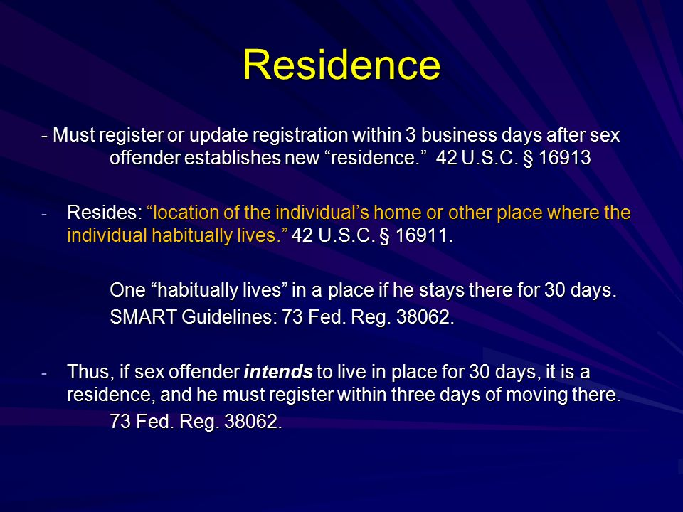 Residence - Must register or update registration within 3 business days after sex offender establishes new residence. 42 U.S.C.