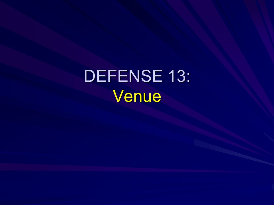 DEFENSE 13: Venue