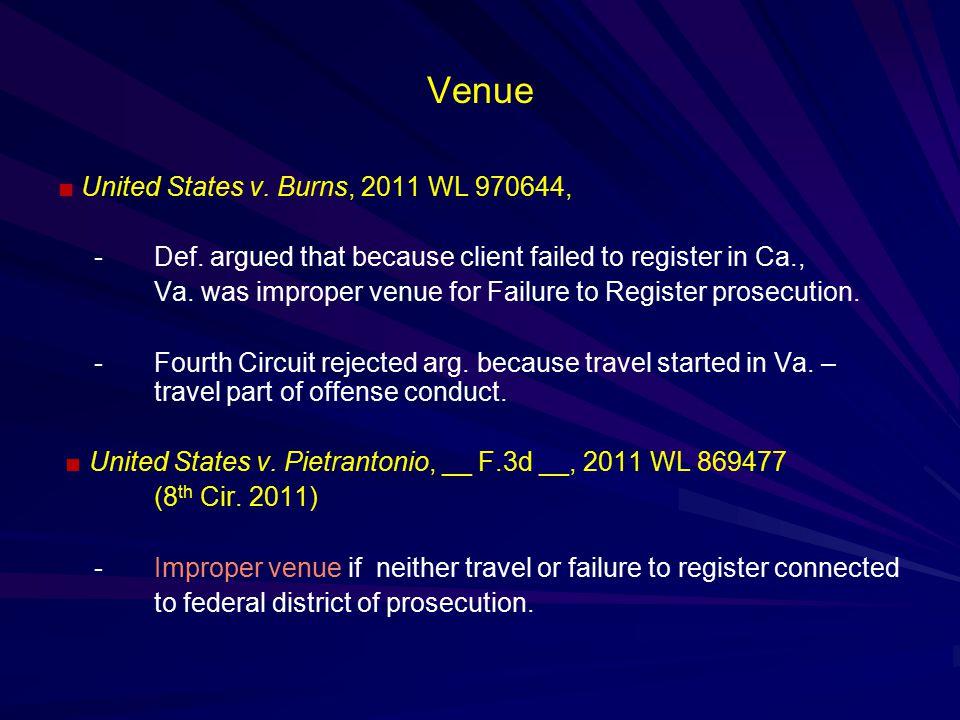 Venue ■ United States v. Burns, 2011 WL 970644, - Def.