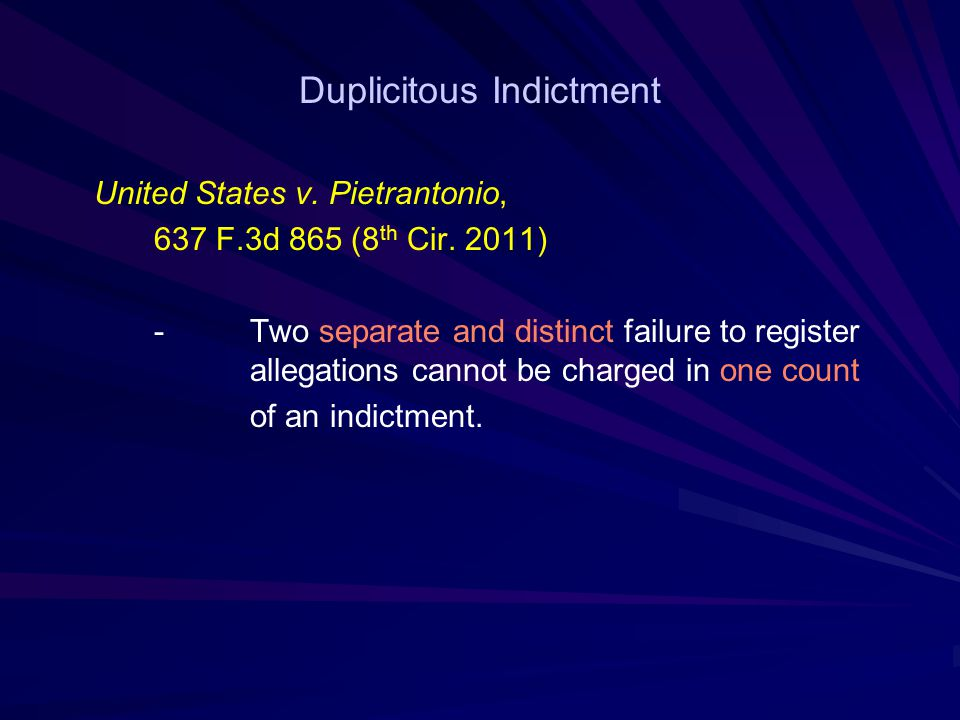 Duplicitous Indictment United States v. Pietrantonio, 637 F.3d 865 (8 th Cir.