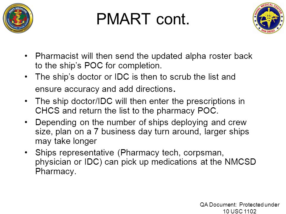 PMART cont. Pharmacist will then send the updated alpha roster back to the ship's POC for completion. The ship's doctor or IDC is then to scrub the li