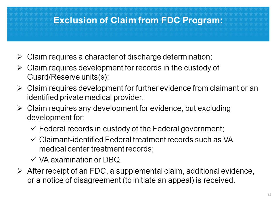 Exclusion of Claim from FDC Program:  Claim requires a character of discharge determination;  Claim requires development for records in the custody