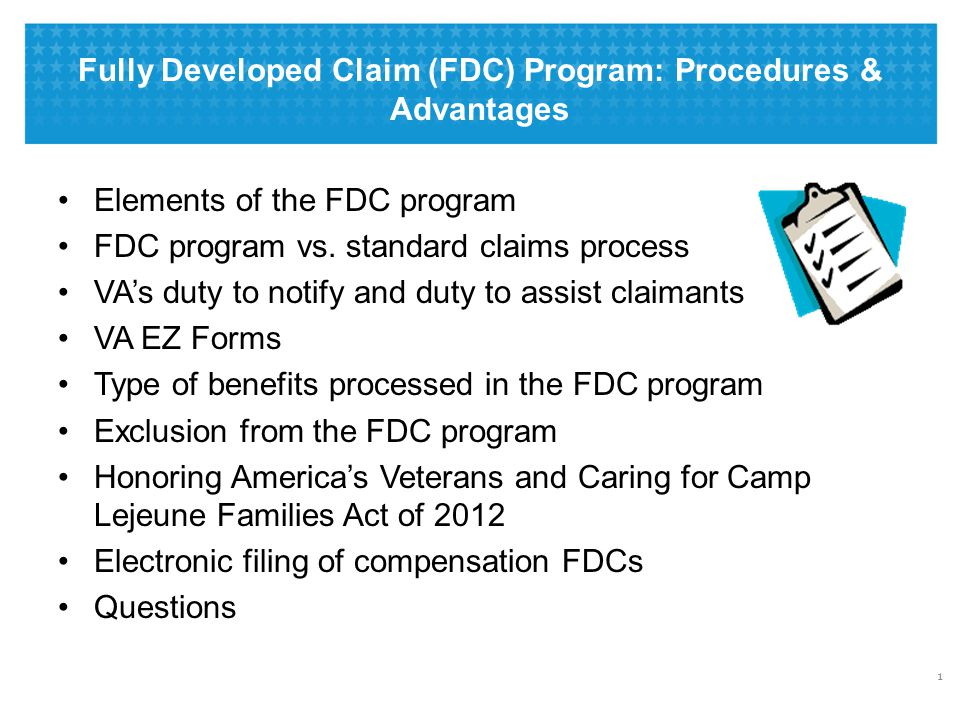 Fully Developed Claim (FDC) Program: Procedures & Advantages Elements of the FDC program FDC program vs. standard claims process VA's duty to notify a