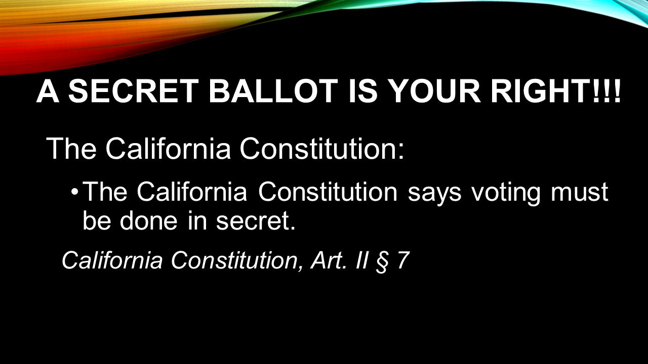 A SECRET BALLOT IS YOUR RIGHT!!.