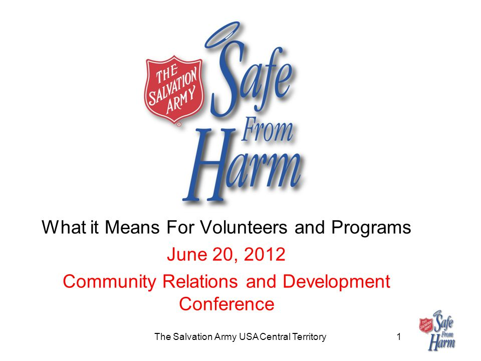The Salvation Army USA Central Territory1 What it Means For Volunteers and Programs June 20, 2012 Community Relations and Development Conference