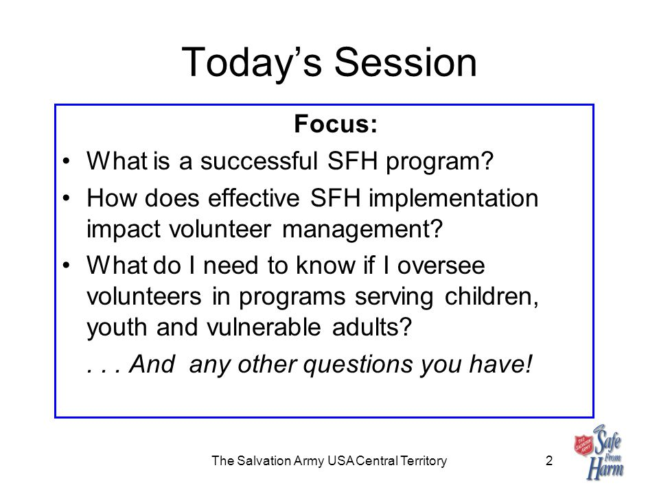The Salvation Army USA Central Territory2 Today's Session Focus: What is a successful SFH program.