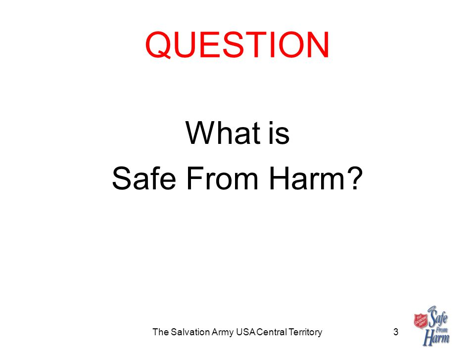 QUESTION What is Safe From Harm The Salvation Army USA Central Territory3